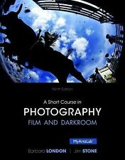 A Short Course in Photography : Film and Darkroom by Jim Stone and Barbara...
