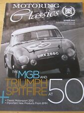 MOTORING CLASSICS MAGAZINE SPRING 2012 MGB AND TRIUMPH SPITFIRE AT 50 CLASSIC MO