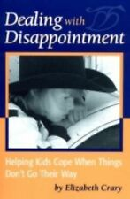Dealing with Disappointment : Helping Kids Cope When Things Don't Go Their...