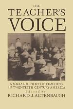 The Teacher's Voice: A Social History Of Teaching In 20th Century Amer-ExLibrary