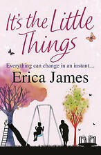 It's the Little Things by Erica James (Paperback, 2009)