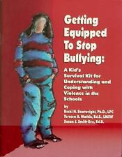 Getting equipped to stop bullying: A kid's survival kit for understanding and co