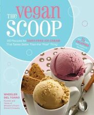 The Vegan Scoop : 150 Recipes for Dairy-Free Ice Cream That Tastes Better...
