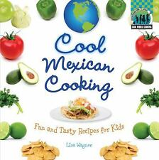 Cool Mexican Cooking: Fun and Tasty Recipes for Kids (Cool World Cooki-ExLibrary