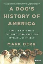 A Dog's History of America: How Our Best Friend Explored, Conquered, and Settled