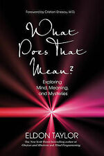What Does That Mean?: Exploring Mind, Meaning, and Mys