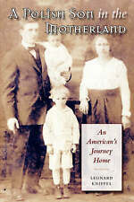 A Polish Son in the Motherland: An American's Journey Home by Kniffel, Leonard