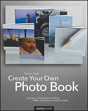 Create Your Own Photo Book: Design a Stunning Portfolio, Make a Bookstore-Qualit