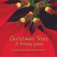 Christmas Trees & Holiday Greens: Decorating Ideas from the Common Sense Gardene