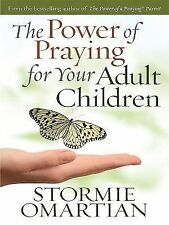 The Power of Praying for Your Adult Children by Stormie Omartian (2010,...