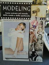Modeling. Come entrare nel mondo della moda e dello spettacolo