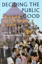 Deciding the Public Good : Governance and Civil Society in Japan (1999,...