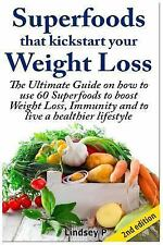 Superfoods That Kickstart Your Weight Loss : Learn How to Use 60 Superfoods...