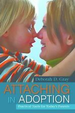 NEW - Attaching in Adoption: Practical Tools for Today's Parents