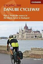 The Danube Cycleway : From the Source in the Black Forest to Budapest by Mike...