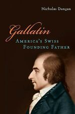 Gallatin: America's Swiss Founding Father-ExLibrary