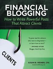 Financial Blogging : How to Write Powerful Posts That Attract Clients by...