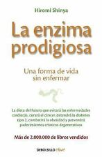 La Enzima Prodigiosa. (the Enzyme Factor: How to Live Long and Never Be Sick)...