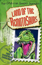 Small, Charlie Charlie Small: Land of the Remotosaurs Very Good Book