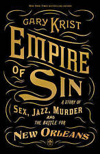 Empire of Sin: A Story of Sex, Jazz, Murder and the Battle for New Orleans, Kris