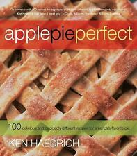 Apple Pie Perfect: 100 Delicious and Decidedly Different Recipes for America's