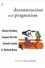 Deconstruction and Pragmatism by Critchley, Simon, Derrida, Jacques, Laclau, Er