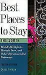 Best Places to Stay in the South: Fourth Edition by Timblin, Carol