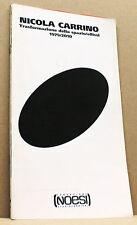 NICOLA CARRINO - Trasformazione dello spazio/ellissi 1979/2010