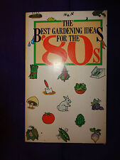 The Best Gardening Ideas For the 80's 1984 Softcover