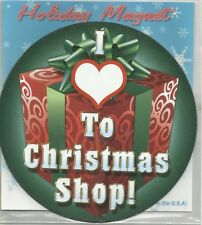 "Advanced Graphics Inc. I Love To Christmas Shop 6"" round Auto Magnet **NEW**"