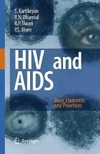 HIV and AIDS : Basic Elements and Priorities by S. Kartikeyan, Bharmal, P. S....