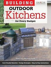 Home Improvement: Building Outdoor Kitchens for Every Budget by Steve Cory...