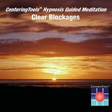CLEAR BLOCKAGES: 24 Minute Meditation/Hypnosis Audio