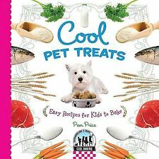 Cool Baking: Cool Pet Treats : Easy Recipes for Kids to Bake Cool Baking by...