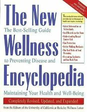 The New Wellness Encyclopedia: The Best-Selling Guide to Preventing Disease NEW