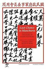 Last Chance in Manchuria: The Diary of Chang Kai-ngau (Hoover Institut-ExLibrary