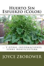 Huerto Sin Esfuerzo (Color) : ... y Otras Informaciones Sobre Horticultura by...