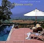 California Country: Interior Design, Architecture, and Style, Dorrans Saeks, Dia
