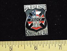 FDNY 911 ALL GAVE SOME, SOME GAVE ALL PIN