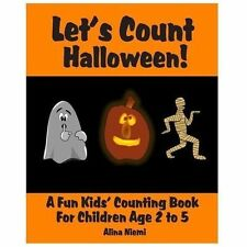 Let's Count Halloween : A Fun Kids' Counting Book for Children Age 2 To 5 by...