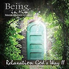 Being in Him: Relaxation God's Way 2, Christian Relaxation & Meditatio, Very Goo