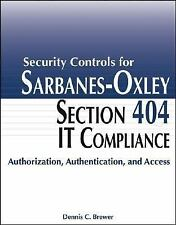 Security Controls for Sarbanes-Oxley Section 404 IT Compliance: Authorization, A