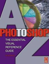 Photoshop 7.0 A-Z: The Essential Visual Reference Guide, Bargh, Peter