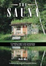 The Sauna: A Complete Guide to the Construction, Use, and Benefits of the Finnis