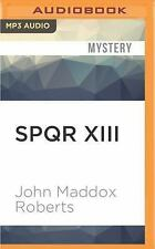 Spqr: Spqr XIII : The Year of Confusion 13 by John Maddox Roberts (2016, MP3...