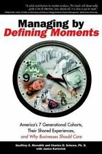 Managing by Defining Moments: America's 7 Generational Cohorts, Their -ExLibrary