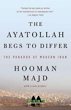 THE AYATOLLAH BEGS TO DIFFER HOOMAN THE PARADOX OF MODERN IRAQ BY HOOMAN MAJD