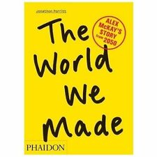 The World We Made: Alex McKay's Story from 2050 by Porritt, Jonathon