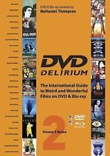 DVD Delirium Volume 2 Redux 2011 Weird & Wonderful Films on DVD & Blue-ray NEW
