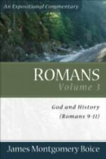 Boice Commentary: Romans Vol. 3 : God and History (Romans 9-11) by James...